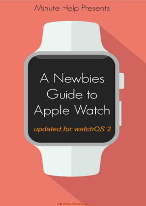 Free Download PDF Books, A Newbies Guide To Apple Watch, Pdf Free Download