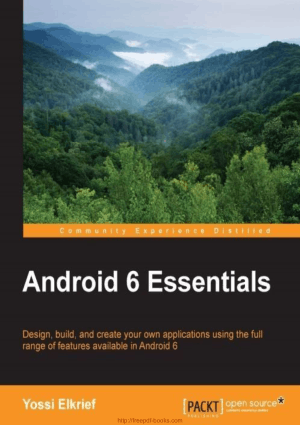Android 6 Essentials – Design Build Create Application Using Android 6