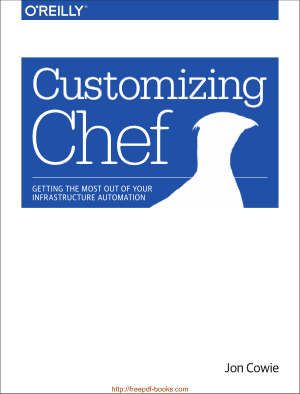 Customizing Chef GET TING THE MOST OUT OF YOUR