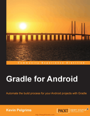 Gradle for Android – Automate the build process for your Android projects with Gradle