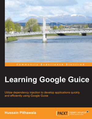 Learning Google Guice Book TOC – Free Books Download PDF