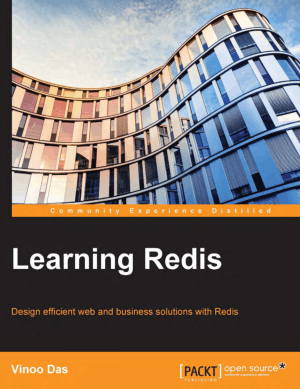 Learning Redis – Design efficient web and business solutions with Redis