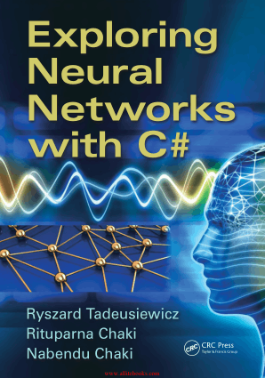 Exploring Neural Networks with C-sharp Book 2018 year
