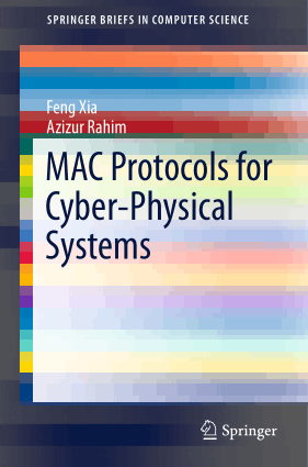 MAC Protocols for Cyber Physical Systems