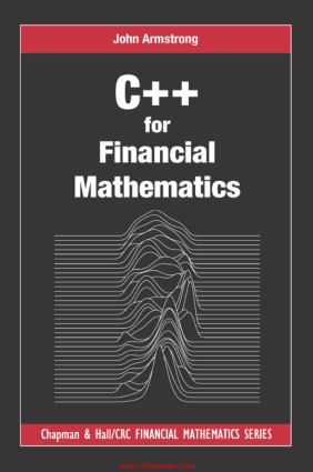 Free Download PDF Books, C++ for Financial Mathematics Book 2018 year