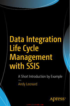 Free Download PDF Books, Data Integration Life Cycle Management with SSIS Book 2018 year