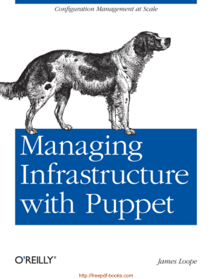Managing Infrastructure with Puppet Book TOC – Free Books Download PDF