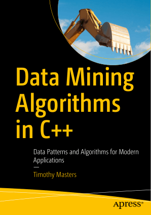 Data Mining Algorithms  in C++ Data Patterns and Algorithms for  Modern Applications Book of 2018