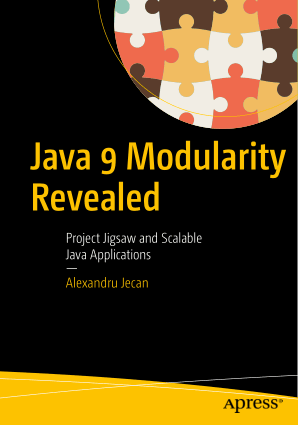 Java 9 Modularity Revealed Project Jigsaw and Scalable Java Applications Book of 2017
