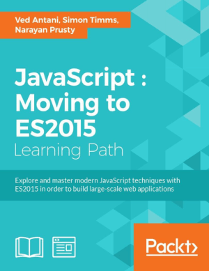 Free Download PDF Books, JavaScript Moving to ES2015 Learning Path Book