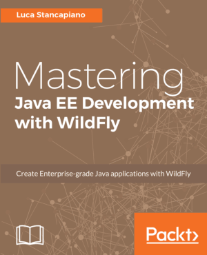 Free Download PDF Books, Mastering Java EE Development with WildFly