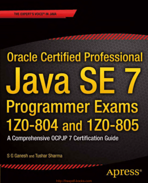Oracle Certified Professional Java SE 7 Programmer Exams 1Z0 804 and 1Z0 805