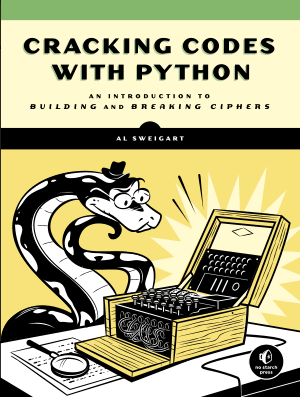 Cracking Codes with Python an Introduction to Building and Breaking Ciphers Book Of 2018