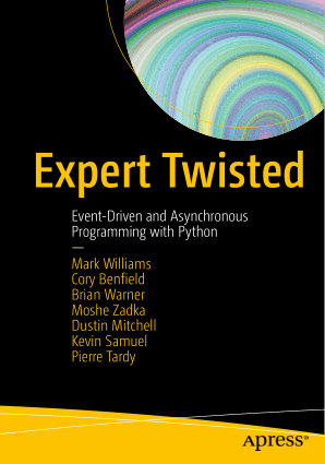 Expert Twisted Event-Driven and Asynchronous Programming with Python Book Of 2019