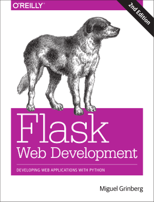 Flask Web Development Developing Web Applications with Python Second Edition Book Of 2018