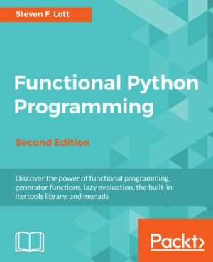 Functional Python Programming Second Edition Second Edition Book Of 2018