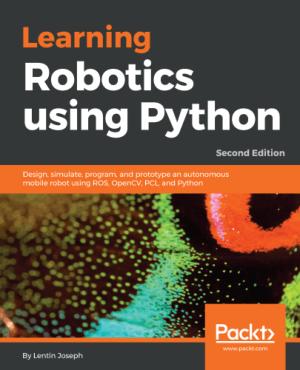 Free Download PDF Books, Learning Robotics Using Python