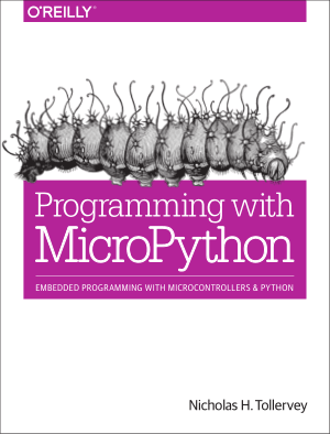 Free Download PDF Books, Programming with MicroPython Embedded Programming with Microcontrollers and Python