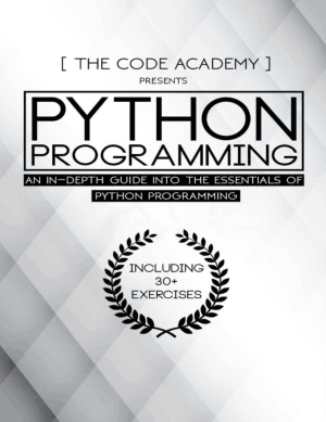 Python Programming An In-Depth Guide Into The Essentials Of Python Programming Book