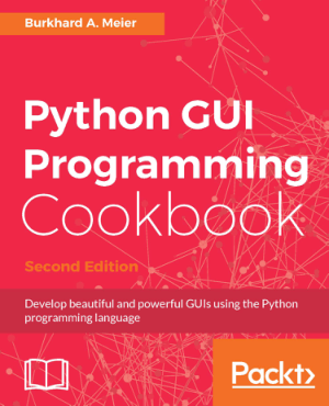 Python GUI Programming Cookbook Second Edition Book of 2017