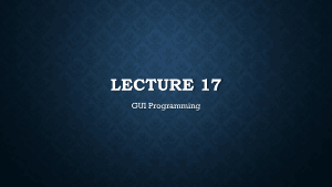LECTURE 17 GUI Programming Slid Book