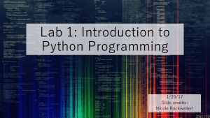 Lab 1 Introduction to Python Programming Slide Book of 2017