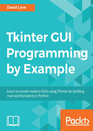 Tkinter GUI Programming by Example projects in Python Book of 2018