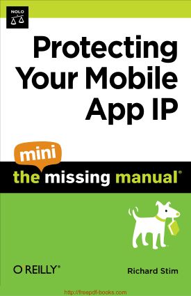 Protecting Your Mobile App IP The Mini Missing Manual