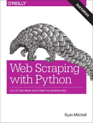 Web Scraping with Python Collecting More Data from the Modern Web Second Edition Book of 2018