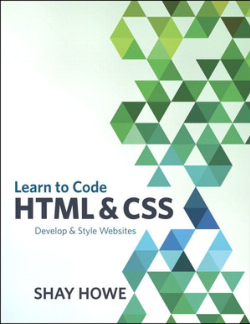 Free Download PDF Books, Learn to Code HTML and CSS Develop Style Websites PDF