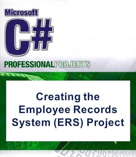 Creating the Employee Records System (ERS) Project with C-sharp
