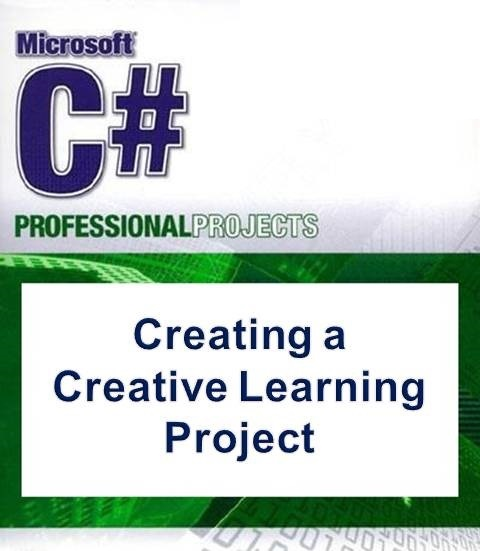Creating a Creative Learning Project with C-sharp