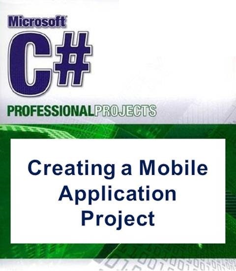 Creating a Mobile Application Project with C-sharp