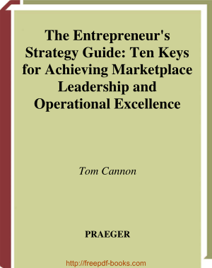The Entrepreneurs Strategy Guide – Ten Keys for Achieving Marketplace Leadership and Operational Excellence
