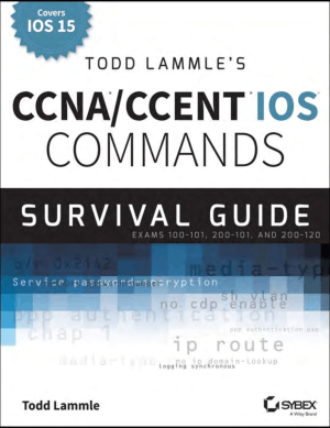 Todd Lammles CCNA CCENT IOS Commands Survival Guide