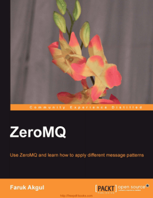 ZeroMQ – How To Apply Different Message Patterns Book TOC – Free Books Download PDF