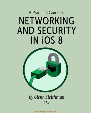 Free Download PDF Books, A Practical Guide to Networking and Security in iOS 8, Pdf Free Download