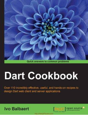 Dart Cookbooks – Over 110 incredibly recipes to design Dart web client and server applications – Networking Book