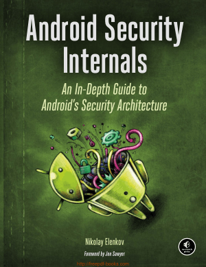 Android Security Internals – An In-Depth Guide To Androids Security Architecture