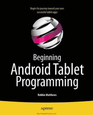 beginning android tablet application development pdf download