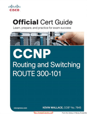CCNP Routing and Switching ROUTE 300-101 Official Cert Guide, Pdf Free Download