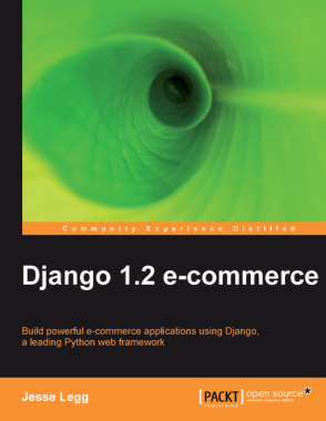 Free Download PDF Books, Django 1.2 e-Commerce using Django a leading Python Web Framework