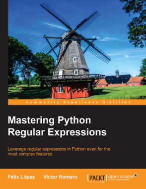 Free Download PDF Books, Mastering Python regular expressions leverage regular expressions in Python even for the most complex features
