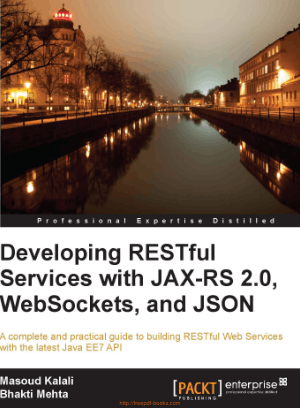 Developing Restful Services With JAX Rs 2.0 Websockets And JSON, Pdf Free Download