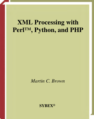 Free Download PDF Books, XML Processing with Perl Python and PHP Also Covers TCL Rebol Ruby and AppleScript