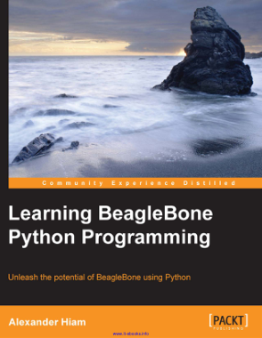 Free Download PDF Books, Learning BeagleBone Python Programming Unleash the potential of BeagleBone using Python