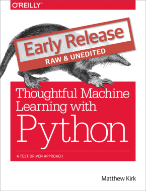 Free Download PDF Books, Thoughtful Machine Learning with Python A Test Driven Approach