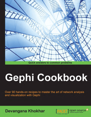Gephi Cookbook – Over 90 Hands On Recipes To Master The Art Of Network Analysis And Visualization With Gephi