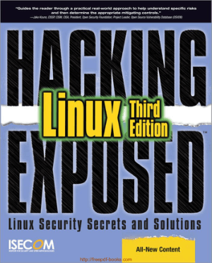 Hacking Exposed Linux Security Secrets And Solutions, 3rd Edition