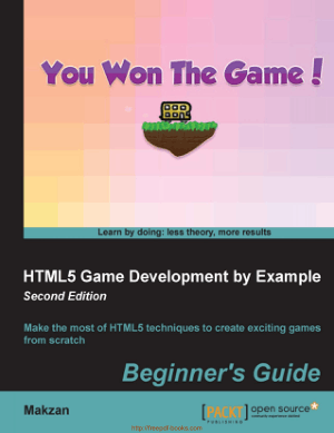HTML5 Game Development by Example Beginners Guide Second Edition, HTML5 Tutorial Book